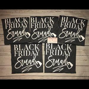 Handmade/Custom Tops - Black Friday Squad Shirts!